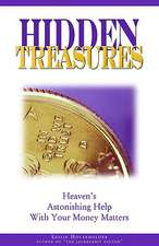 Hidden Treasures:  Heaven's Astonishing Help with Your Money Matters