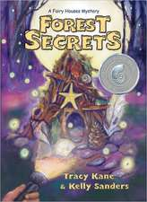 Forest Secrets:  A Fairy Houses Mystery