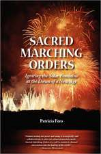 Sacred Marching Orders:  A Guide to Personal and Planetary Transformation