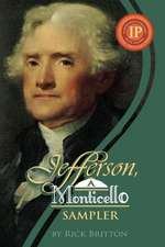 Jefferson:  A Monticello Sampler