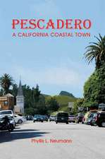 Pescadero:  A California Coastal Town