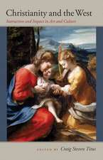 Christianity and the West:  Interaction and Impact in Art and Culture