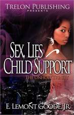 Sex, Lies, and Child Support:  The Unholy Trinity