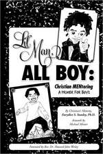 Lil' Man, All Boy:  Christian Mentoring