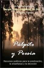 Pulpito y Poesia:  Recursos Poeticos Para La Predicacion, La Ensenanza y La Devocion Espiritual