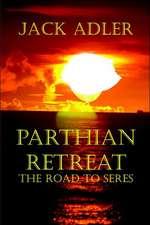 Parthian Retreat--The Road to Seres:  Writers Talk Ambition, Angst, Aesthetics, Bones, Books, Beautiful Bodies, Censorship, Cheats, Comics, Darkness, Democr