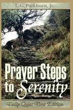 Prayer Steps to Serenity Daily Quiet Time Edition