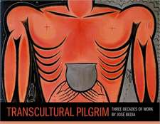 Transcultural Pilgrim:  Three Decades of Work by Jos Bedia