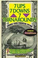 7 Ups, 7 Downs & 7 Turnarounds