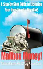 Mailbox Money!:  Step-By-Step Guide to Licensing Your Invention for Royalties