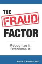 The Fraud Factor: Recognize It. Overcome It.