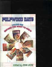 Pulpwood Days, Vol 1:  Editors You Want to Know