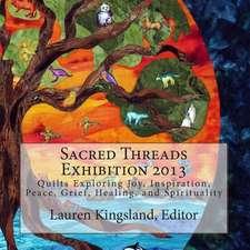 Sacred Threads Exhibition 2013