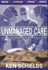 Unmanaged Care:  Ills of the American Healthcare System