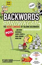 Backwords: Learning the Amazing and Fun Art of Talking Backwards!