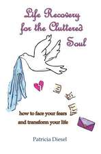 Life Recovery for the Cluttered Soul