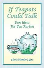 If Teapots Could Talk:  A Retrospective