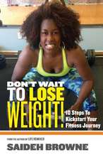 Don't Wait to Lose Weight