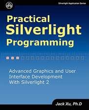 Practical Silverlight Programming
