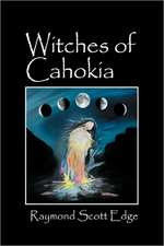 Witches of Cahokia