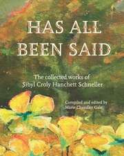 Has All Been Said: The Collected Works of Sibyl Croly Hanchett Schneller