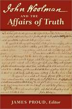 John Woolman and the Affairs of Truth