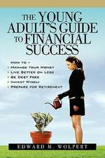 The Young Adult's Guide to Financial Success