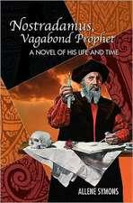 Nostradamus, Vagabond Prophet