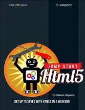 Jump Start Html5:  101 Essential Tips, Tricks & Hacks