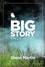 The Big Story Falls Apart