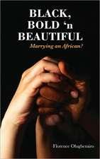Black Bold 'n Beautiful - Marrying an African?