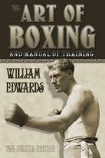 Art of Boxing and Manual of Training:  The Deluxe Edition