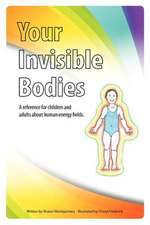 Your Invisible Bodies