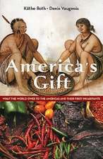 America's Gift:  What the World Owes to the Americas and Their First Inhabitants
