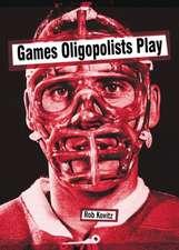 Games Oligopolists Play