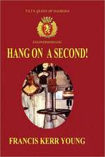 Hang on a Second! Hardback