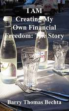 I Am Creating My Own Financial Freedom:  The Story