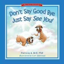 Don't Say Good Bye Just Say See You!