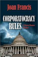 Corporatocracy Rules:  A Diana Hunter Thriller