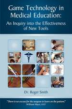 Simulation and Game Technology in Medical Education:  An Inquiry Into the Effectiveness of New Tools