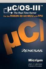 C/OS-III for the Renesas Rx62n:  The Real-Time Kernel and the Texas Instruments Stellaris McUs