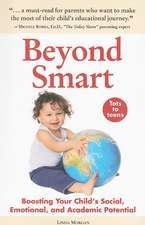 Beyond Smart:  Boosting Your Child's Social, Emotional, and Academic Potential