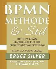 Bpmn Methode Und Stil Zweite Auglage Mit Dem Bpmn Handbuch Fur Die Prozessautomatisierung:  A Structured Approach for Business Process Modeling and Implementation Using Bpmn 2