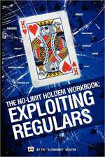 The No-Limit Holdem Workbook:  Exploiting Regulars