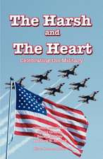 The Harsh and the Heart - Celebrating the Military