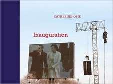 Catherine Opie:  Inauguration