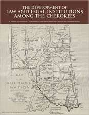 The Development of Law and Legal Institutions Among the Cherokees