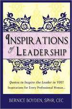 Inspirations of Leadership:  Quotes to Inspire the Leader in You! Inspirations for Every Professional Woman