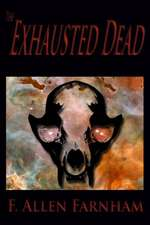 The Exhausted Dead:  A Short Story Collection