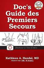 Doc's Guide Des Premiers Secours:  How to Publish Your Book as an E-Book on the Amazon Kindle and in Print with Createspace